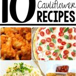 10 Cauliflower Recipes -- tons of ideas for this versatile vegetable!