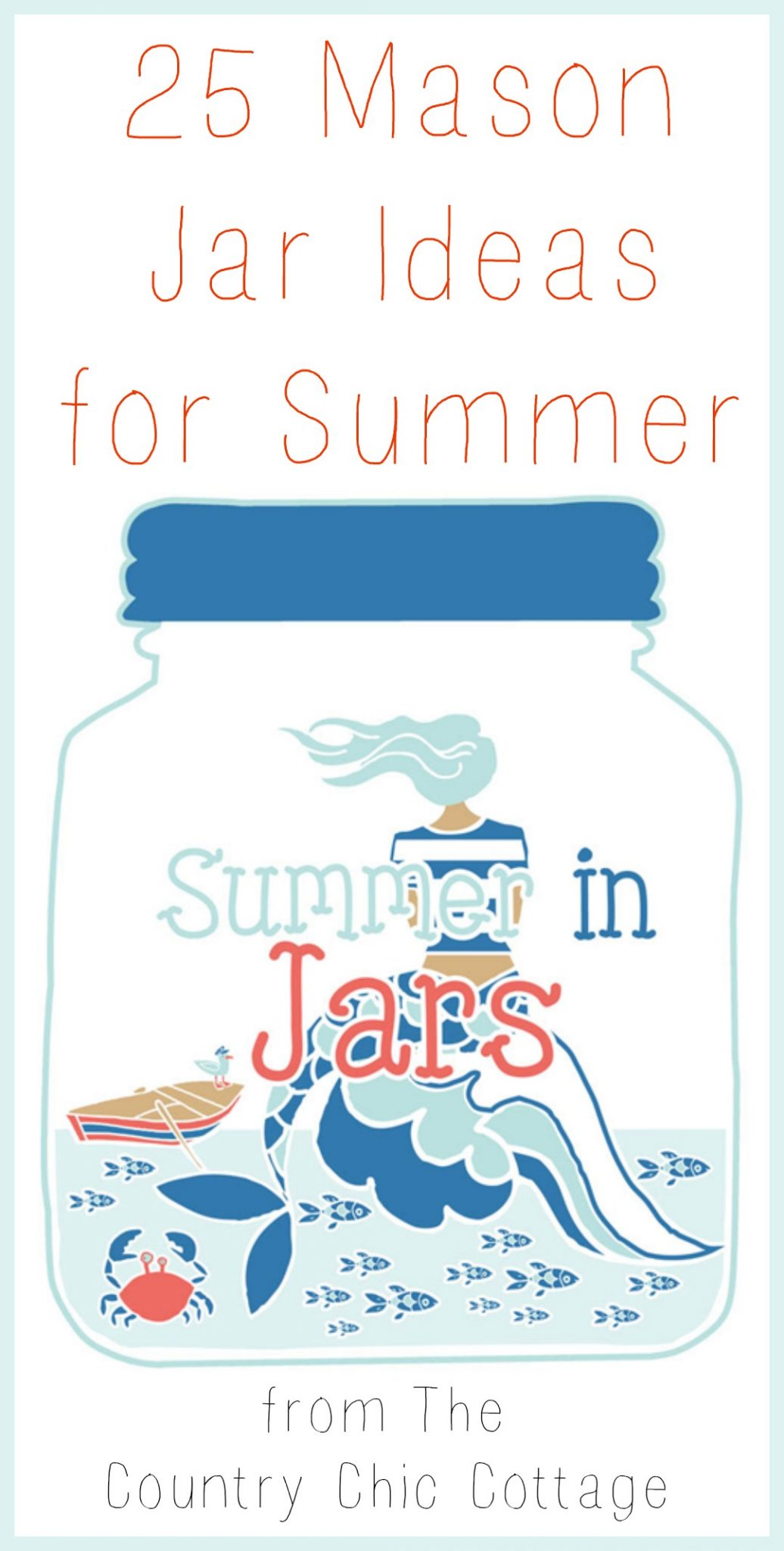 25 Mason Jar Ideas For Summer The Country Chic Cottage