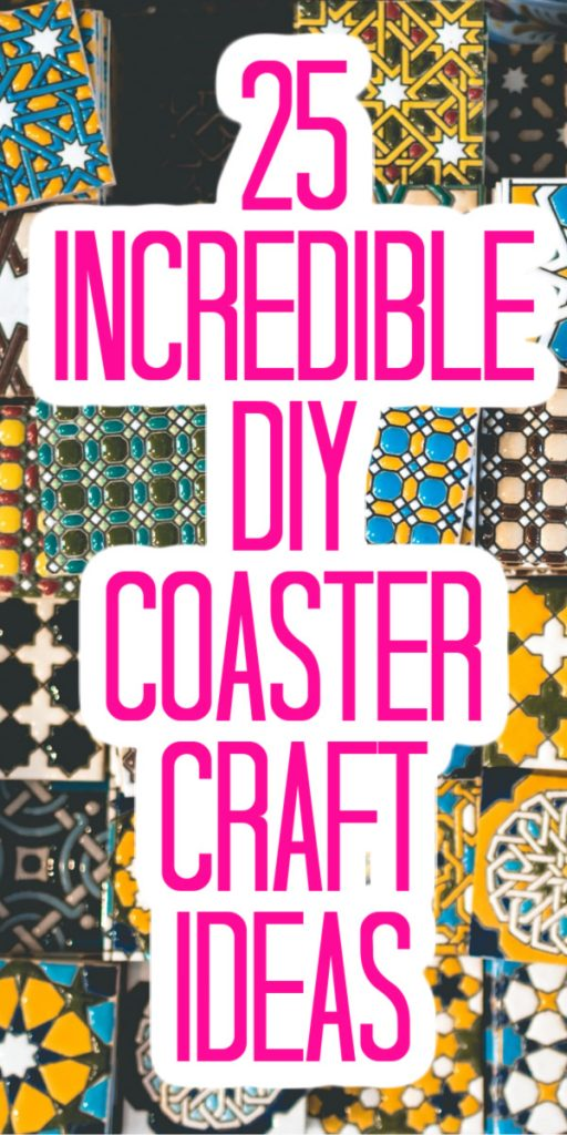 These 25 DIY coaster crafts are perfect for your home! You will find a design and style perfect for every home that you can make yourself! #coasters #diy #crafts