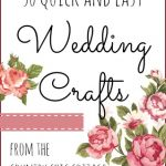 50 quick and easy wedding crafts that can be made in 15 minutes or less!