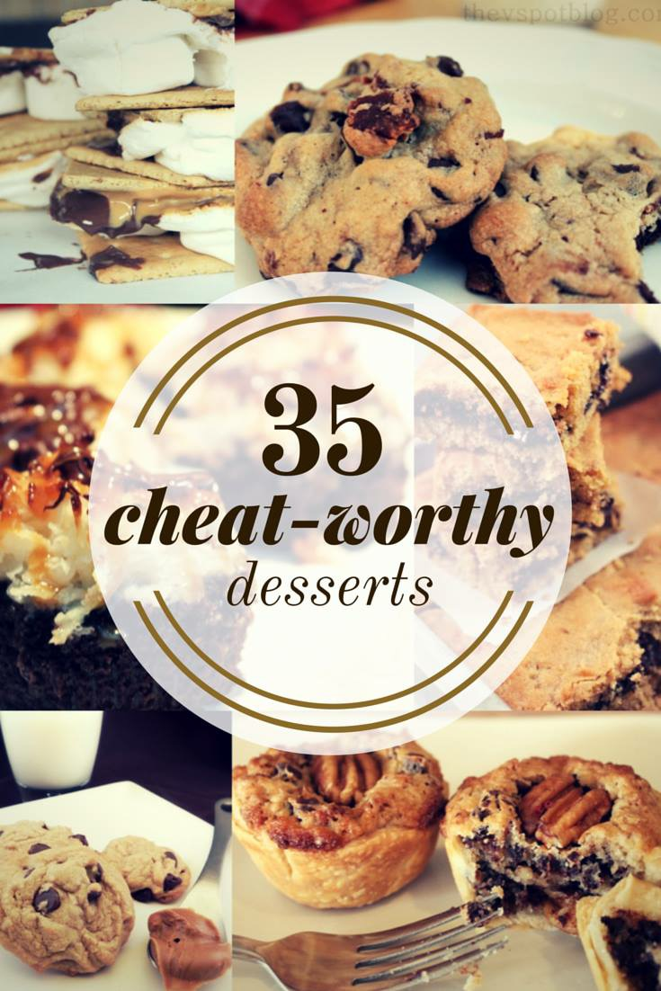 Make one of these 35 cheat worthy dessert recipes today!