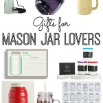 Great gift ideas for mason jar lovers! Perfect for Christmas or any other holiday!