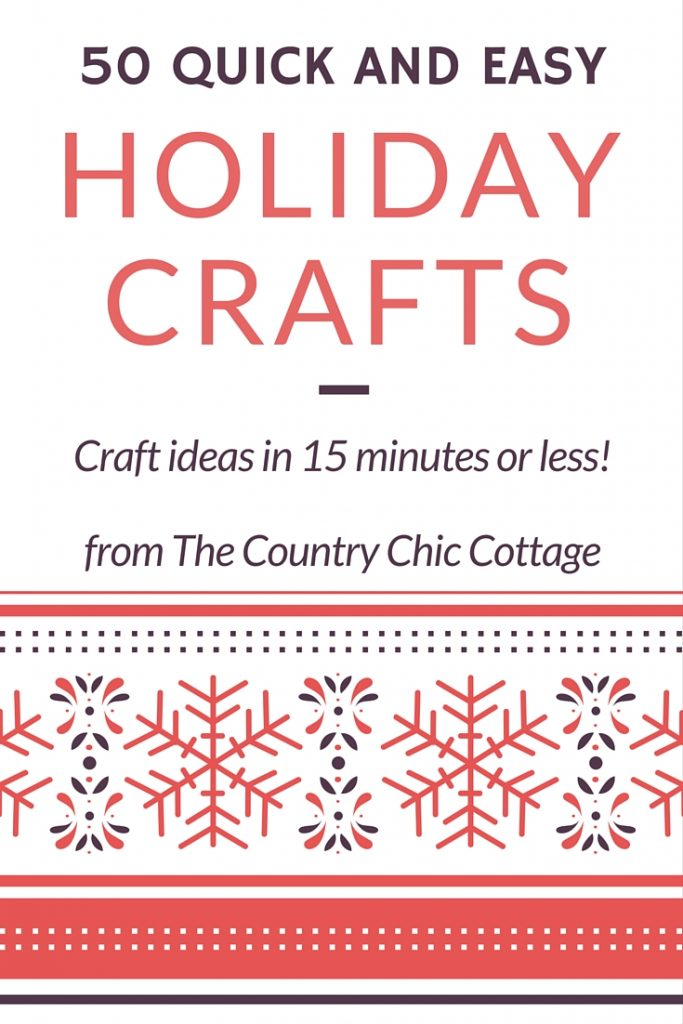 50 quick and easy holiday crafts