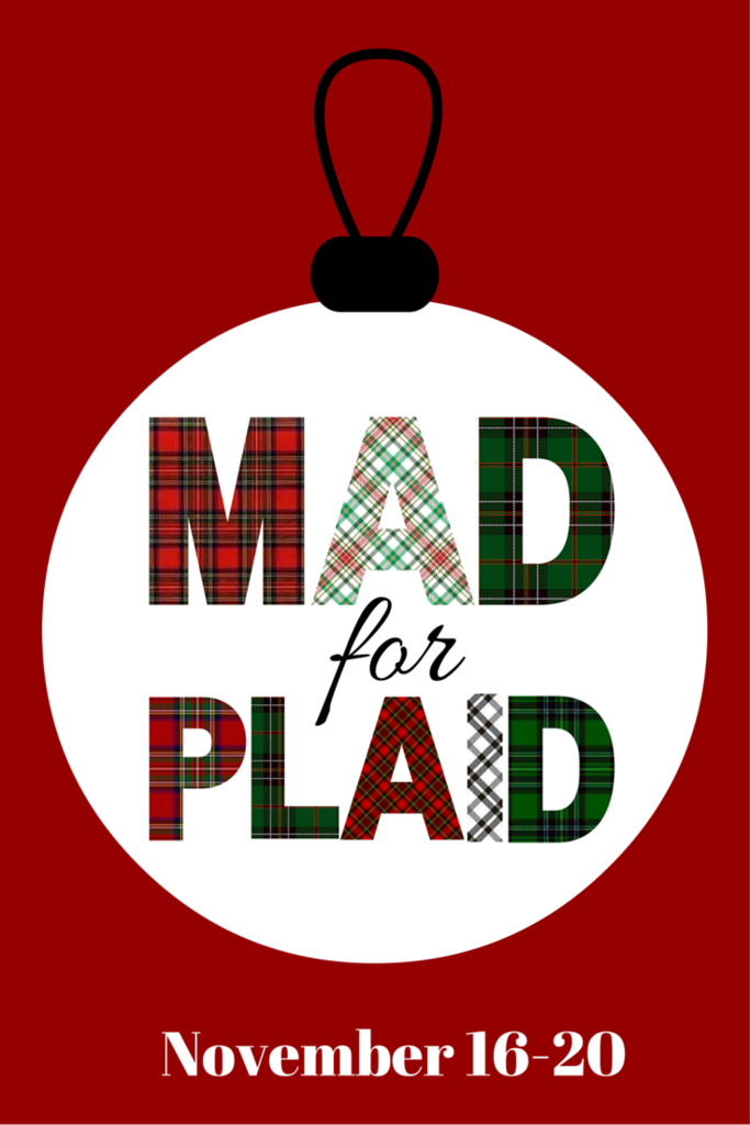 Mad for Plaid week -- tons of Christmas plaid ideas!