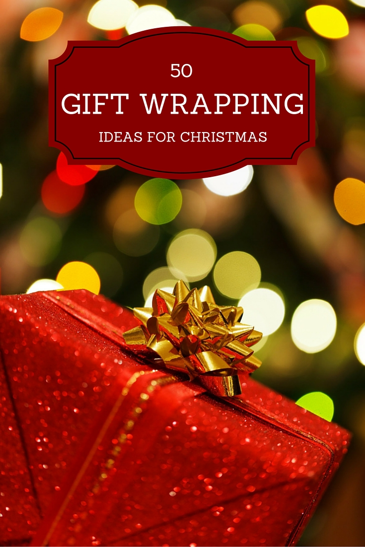 50 ideas for gift wrapping this christmas love these ideas for wrapping up presents for