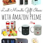 Amazon Prime to the rescue with last minute gift ideas that can be at your door in 2 days!