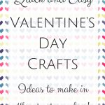 Over 50 IDEAS! All of these quick and easy Valentine's Day crafts take 15 minutes or less to make!