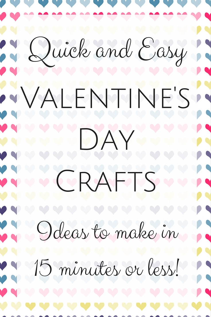 All of these quick and easy Valentine's Day crafts take 15 minutes or less to make!