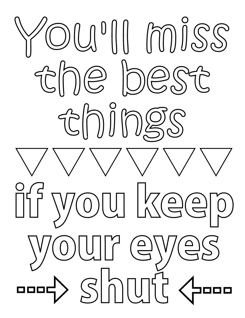 youll miss the best things if you keep your eyes shut - Quote Coloring Pages