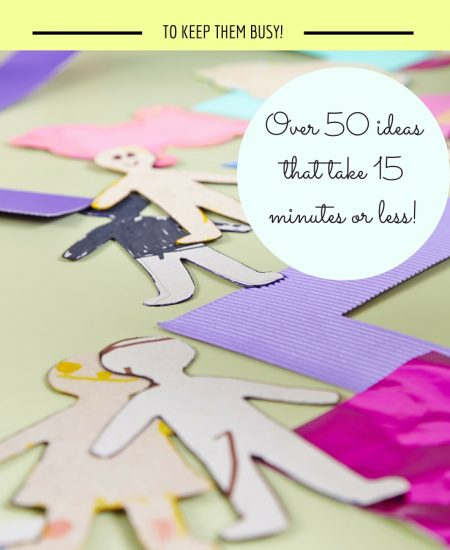 Over 50 ideas for kids' activities that will keep them busy anytime of the year! Great ideas that can be put together in 15 minutes or less and often lead to hours of play time fun!