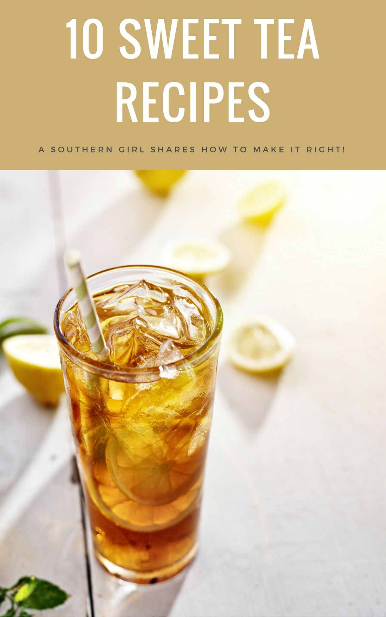 10 sweet tea recipes from a southern girl!