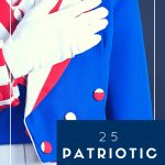 Ideas for 25 patriotic crafts! You will love these ideas!