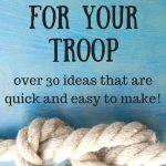 Scout Crafts for your Troop - get 30 quick and easy ideas that your troop will love!