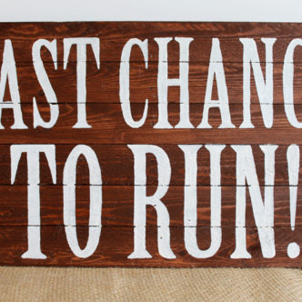 Last Chance to Run Wedding Sign