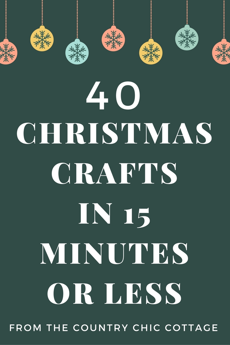 Great Christmas crafts in 15 minutes or less! 40 ideas!