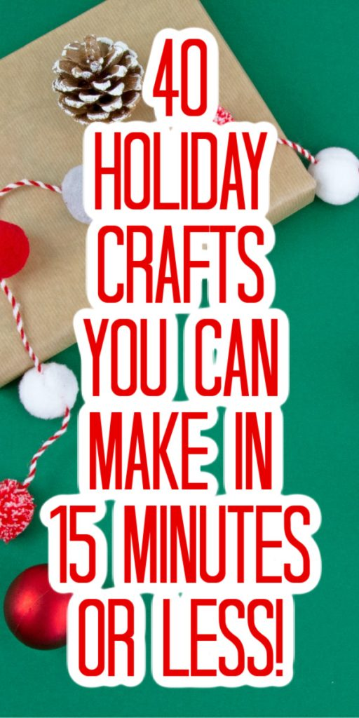 You can make these quick and easy Christmas crafts in just 15 minutes or less! Awesome ideas that you will love for the holidays and more! #christmas #holidays #crafts #howto #diy