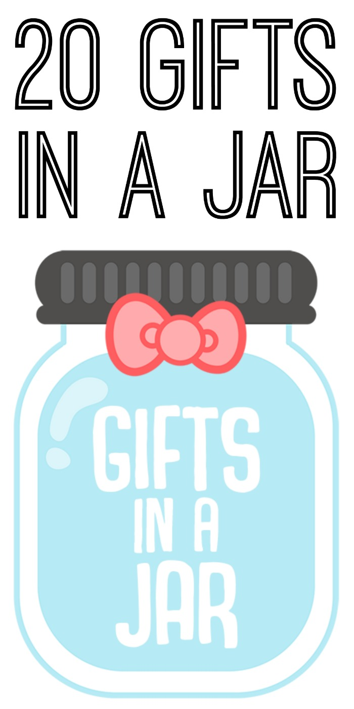 20 Gift Ideas in a Jar for any occasion - perfect ideas for any time of the year!