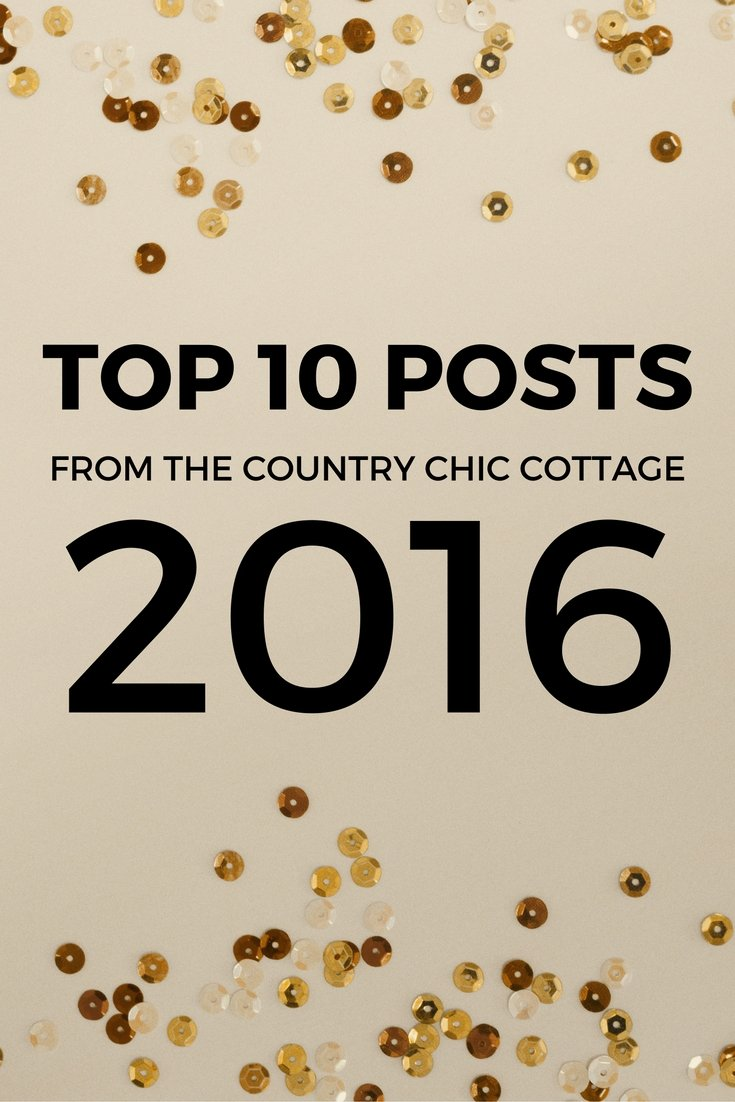 Top 10 posts from The Country Chic Cottage for 2016
