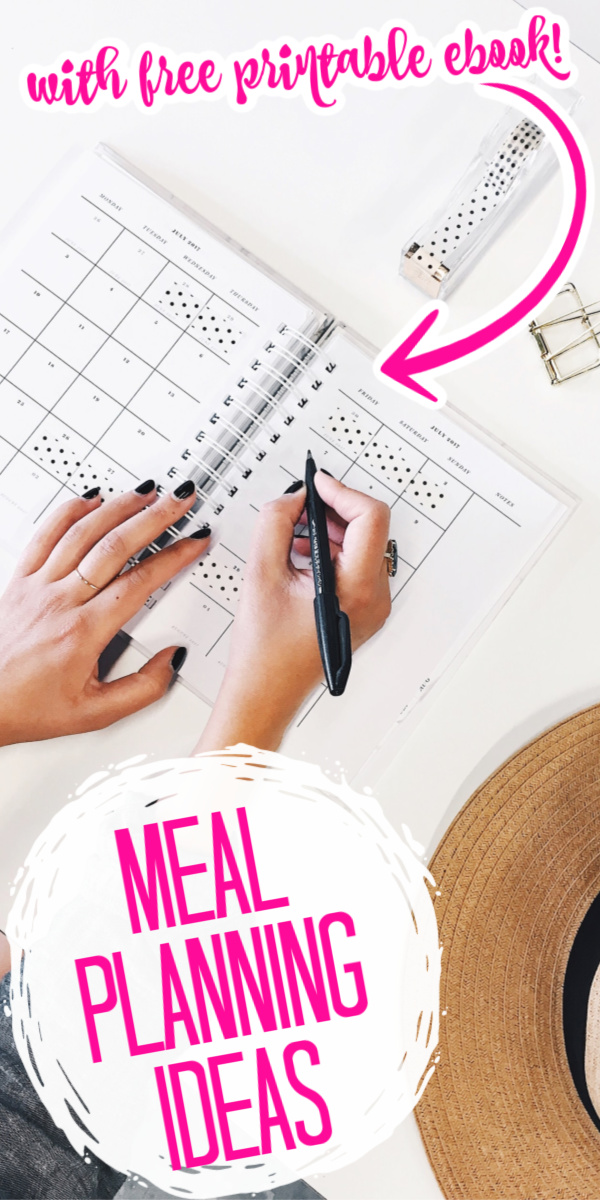 Need meal planning ideas? Try these ideas and download a free meal planning e-book to help you to plan as many meals as you want! #mealplanning #mealplan #organization #ebook #freeebook