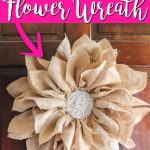 Make a flower wreath from burlap with this easy to follow tutorial! You will not believe what the base of this wreath is made from! #wreath #burlap #flower #easycrafts #quickcrafts
