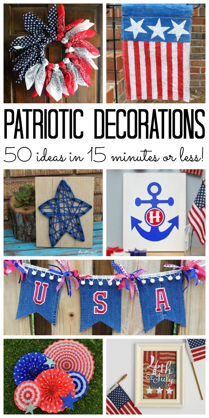 Patriotic Decorations - these 50 ideas can be made in 15 minutes or less!