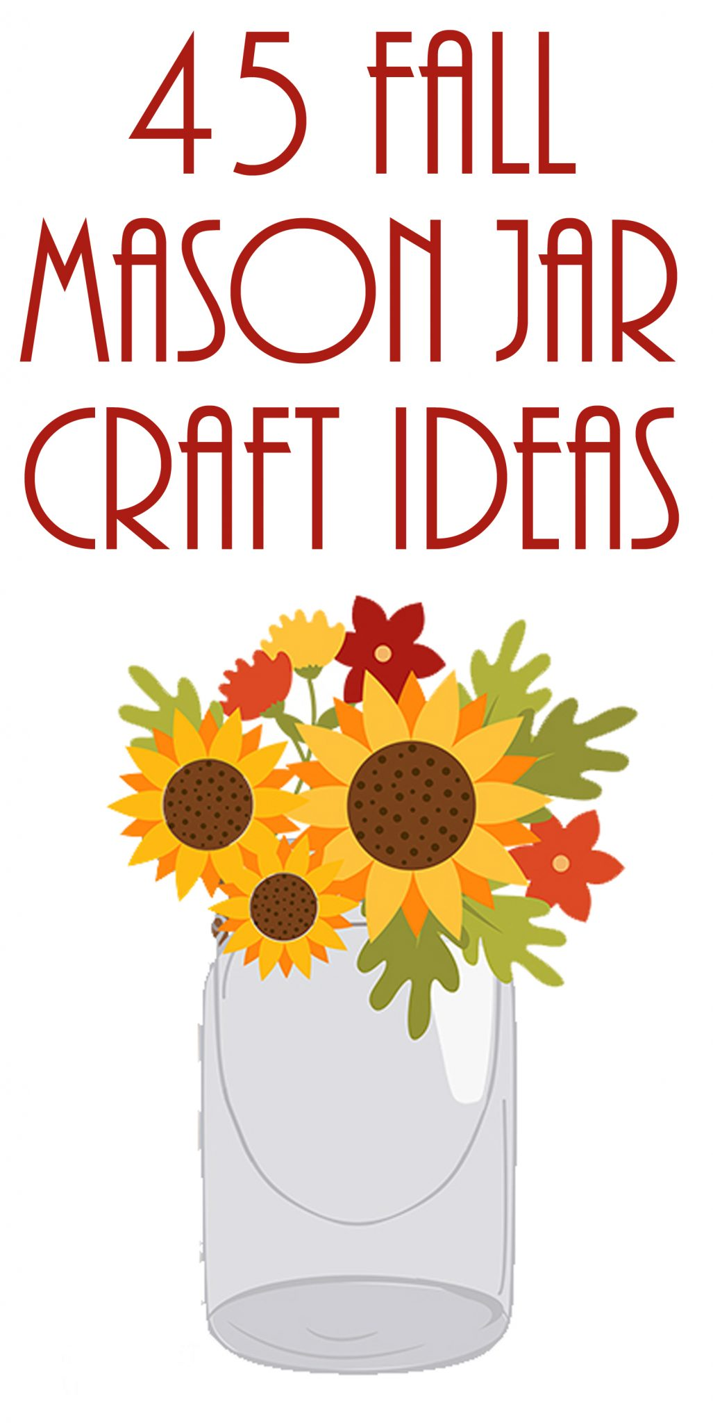 Decorative jars for fall - 45 mason jar crafts that are perfect for autumn!