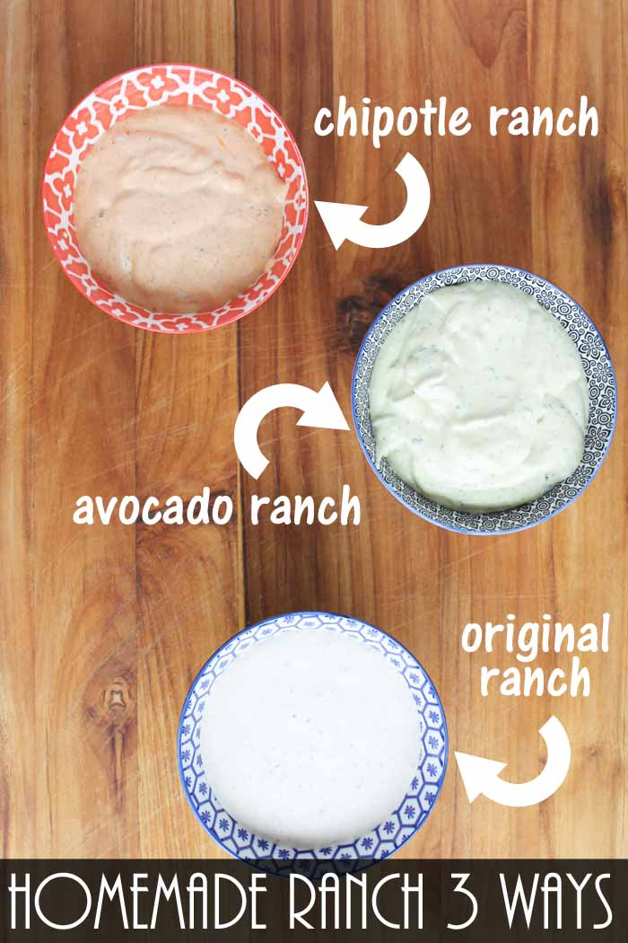 Homemade ranch dressing three ways - recipe for original ranch, avocado ranch, and chipotle ranch!