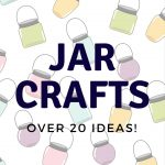 Jar Crafts:  20 Ideas for Anytime of the Year