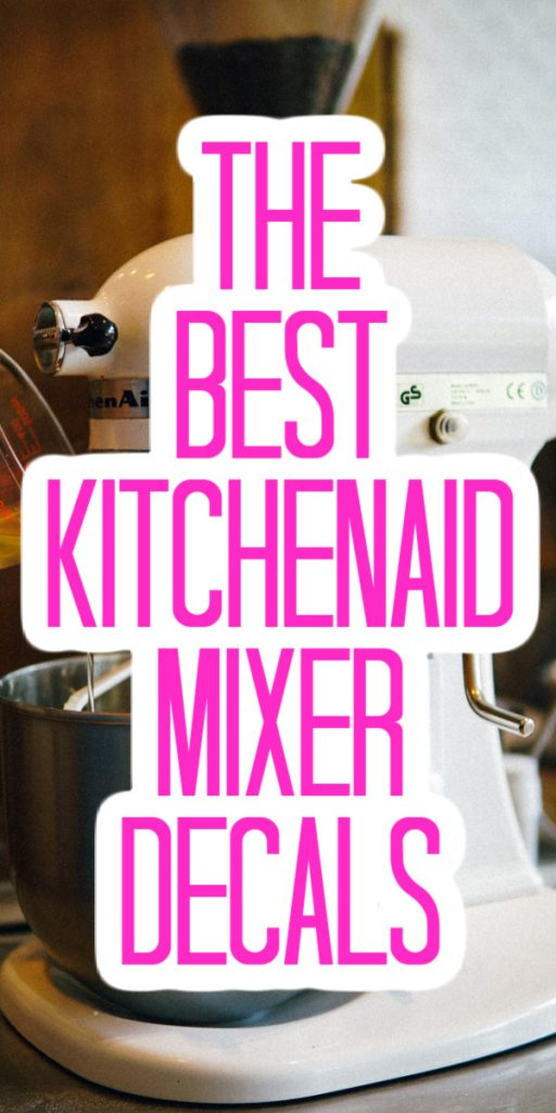 best kitchenaid mixer decals