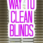 Take a look at our guide to naturally cleaning blinds and make your home a bit cleaner! #blinds #clean #cleaning #cleaner #allnatural
