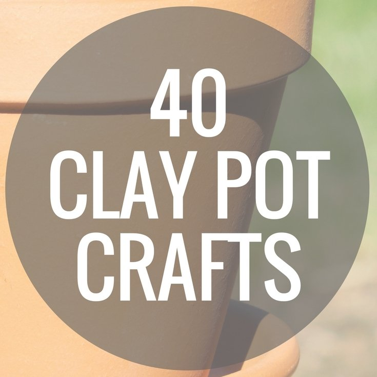 40 clay pot crafts