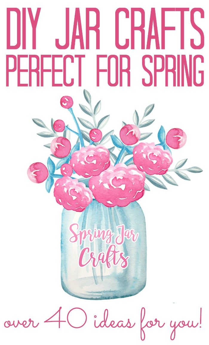 DIY jar crafts that are perfect for spring! Over 40 ideas for your spring decor and more!