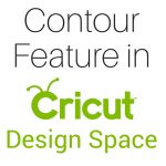 Contour Feature in Cricut Design Space