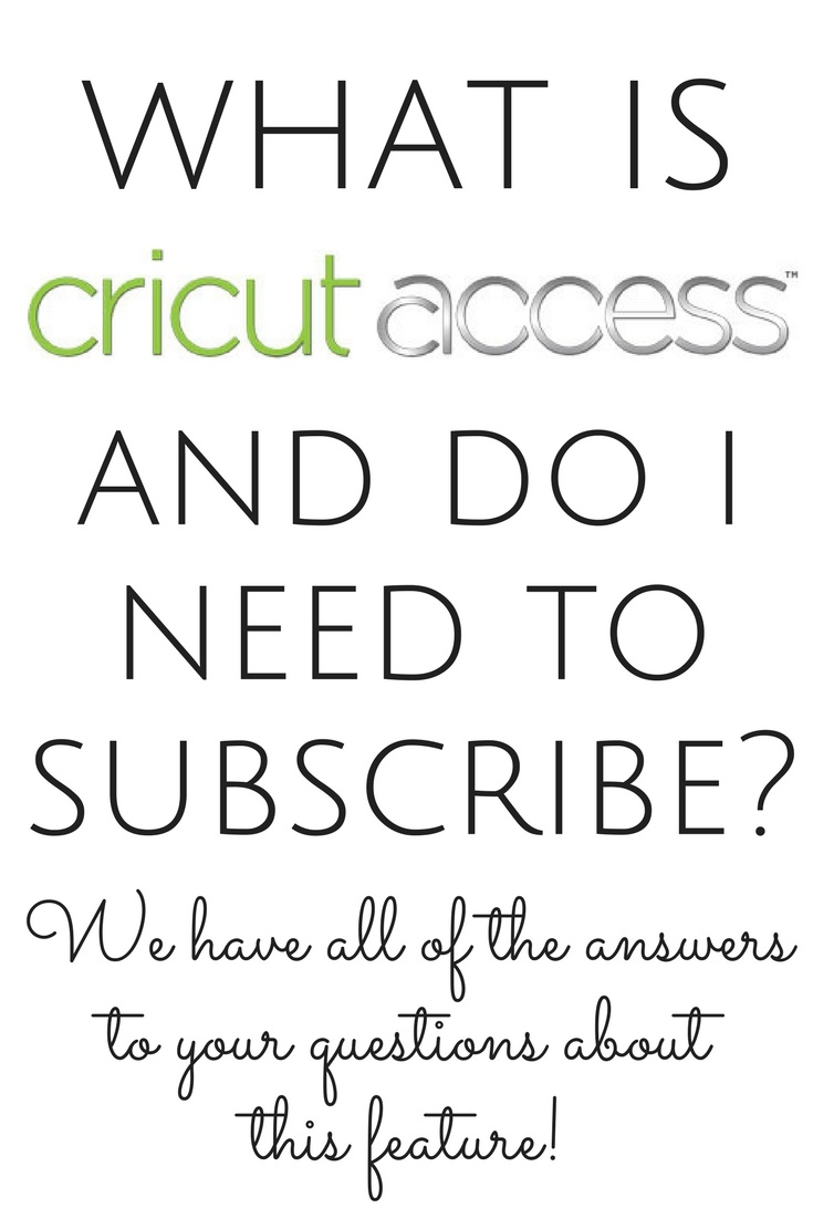 What is Cricut Access and do you need it? Learn all about this subscription and whether it is worth it for you and your Cricut machine!