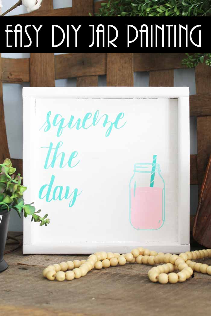 squeeze the day mason jar painting