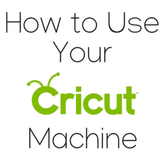 How to Use Your Cricut Machine
