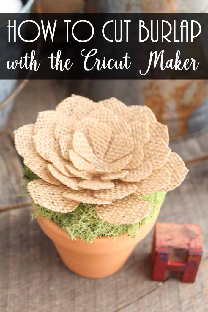 how to cut burlap with the cricut maker