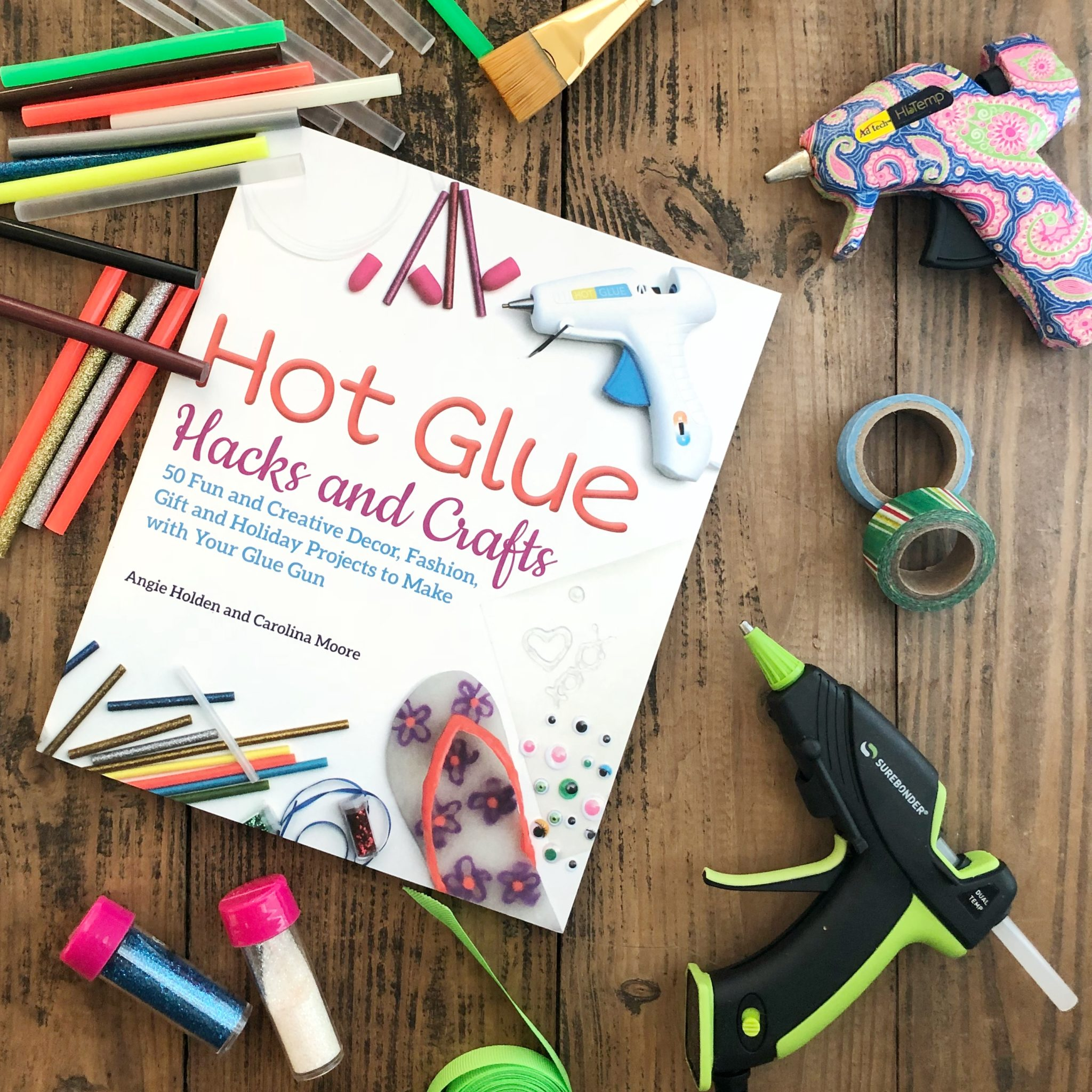 Hot Glue Hack and Crafts the book by Angie Holden and Carolina Moore
