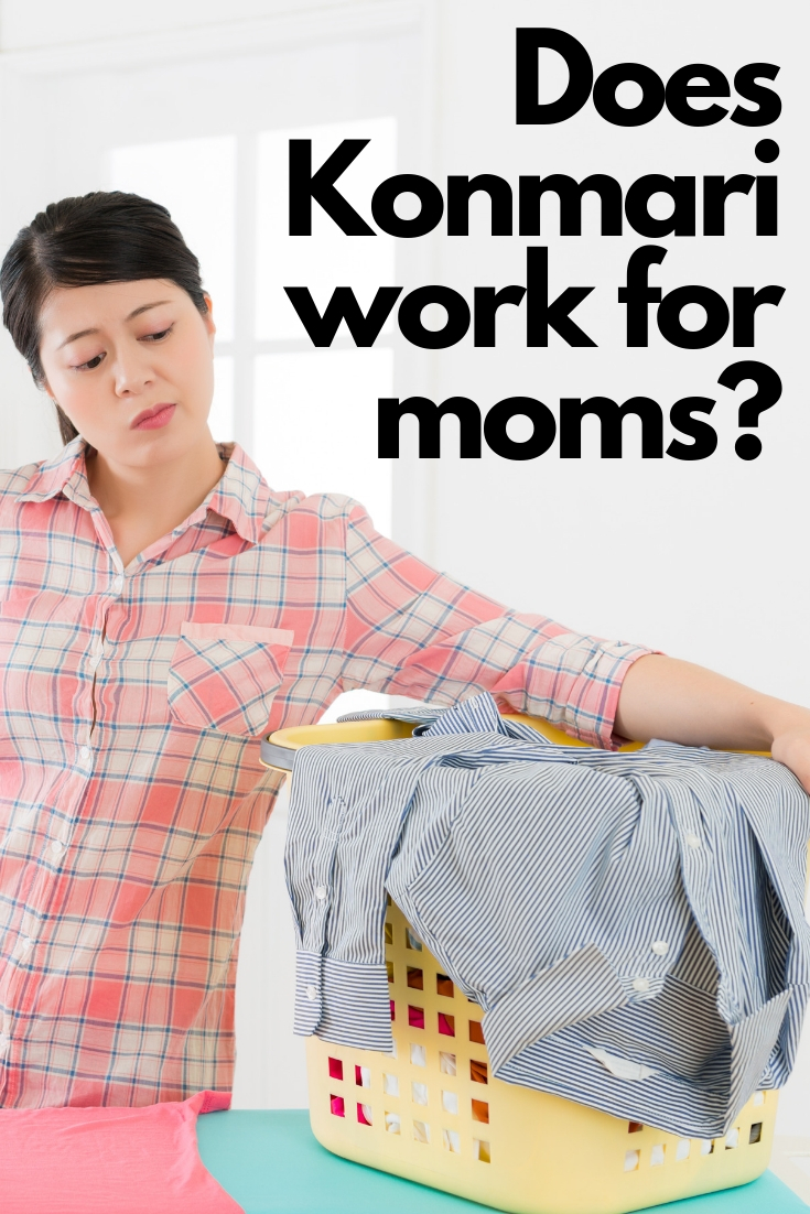 Does Konmari work for moms? Is it practical? Can you implement Marie Kondo's methods in your home? We are tackling all the tough questions! #organize #organization #konmari