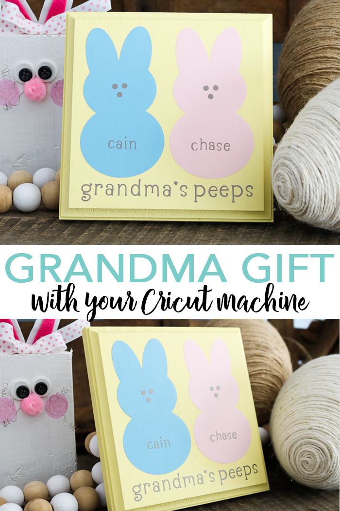 Make a DIY grandma gift with your Cricut machine in minutes! A cute grandma's peeps sign that she will love for Easter or spring! #cricut #cricutmade #easter #peeps #spring #grandma