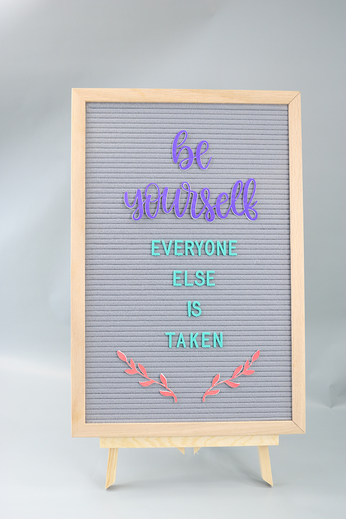 Be yourself everyone else is take letter board quote