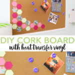 Make a DIY cork board by adding heat transfer vinyl with your Cricut machine! A quick and easy way to organize your home office! #cricut #cricutmade #office #bossbabe