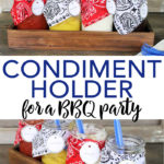 BBQ party ideas including this cute condiment holder that is perfect for your summer or even patriotic parties! Make this one in minutes with mason jars and a few supplies! #bbq #party #backyard #patriotic