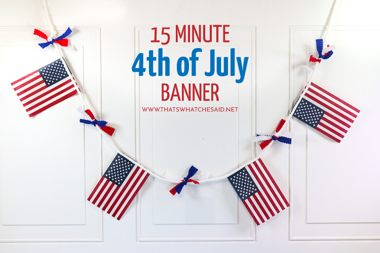 15 Minute 4th of July Banner