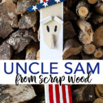 Make Uncle Sam decorations with some scrap wood and these easy to follow instructions. A quick and easy craft for your summer patriotic decor! #summer #patriotic #scrapwood #unclesam