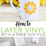 Learn how to layer vinyl and get a free sunflower SVG all in one post! A great tutorial for your Cricut or Silhouette machine! #cricut #cricutmade #vinyl #layering #silhouette #sunflower #svg #freesvg #svgfile