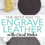 Learn the best way to engrave leather on the Cricut Maker! What tool is best to use and should the leather be wet or dry? We are giving all the details! #cricut #cricutcreated #cricutmaker #engraving #leather