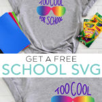 Get a free school SVG file and make a fun back to school shirt for your little one! Too cool for school SVG file that you can use with your Cricut or Silhouette! #cricut #cricutmade #silhouette #svgfile #freesvg #svg