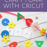 Learn how to cut craft foam with a Cricut machine! What is the best blade? What projects can you make? And so much more! #craftfoam #cricut #cricutmade #cricutcreated #crafts #diy