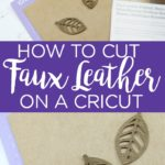 Learn all about how to cut faux leather on a Cricut machine. This material can be cut on the Explore and Maker and makes great craft projects! #fauxleather #cricut #cricutmade #cricutcreated #cricutcrafts #cricutvideo #cricuthowto #cricutprojects #leather